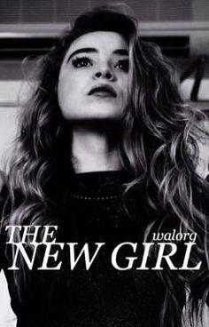 The New Girl #wattpad #fanfiction