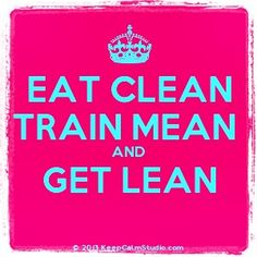 Fitness...Mission Clean and Lean