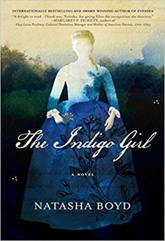 Based on true events, this is a touching story of a young woman, just 16 years old, being left to manage her father's three plantations in South Carolina as he pursues his military career. The Indigo Girl by Natasha Boyd