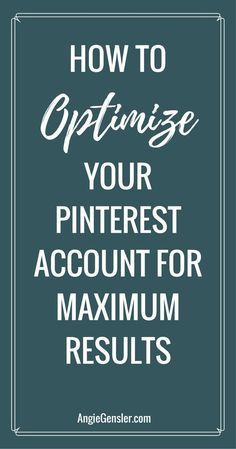 How to optimize your Pinterest account for maximum results - 6 places you need to put keywords!