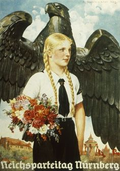 Poster for Reichsparteitag Nurnberg - The Nuremberg Rally - the annual rally of the NSDAP (Nazi Party) in Germany, held from 1923 to 1938 (I picture my mother like this when she was young. Hitler pulled her braid during the parade.)