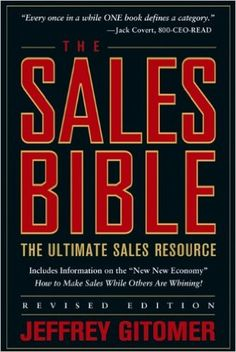 The Sales Bible: The Ultimate Sales Resource, Revised Edition: Jeffrey Gitomer: 9780471456292: Amazon.com: Books