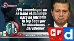 EPN anuncia que no se bañó el domingo para no infringir la Ley Seca por ...