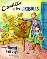 Camille and the Sunflowers: A Story about Vincent van Gogh - Laurence Anholt Elementary Art Rooms, Art Lessons Elementary, Kindergarten Lessons, Elementary Education, Art Books For Kids, Art For Kids, Henri Matisse, Vincent Van Gogh, Arte Elemental