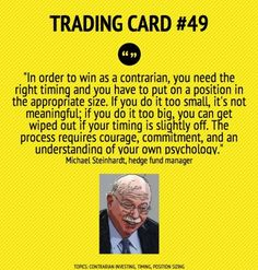 Trading Card Contrarian Investing by Michael Steinhardt Day Trading, Trading Cards, Analyse Technique, Stock Market Quotes, Financial Quotes, Trade Finance, Forex Trading Tips, Trade Books, Trading Quotes