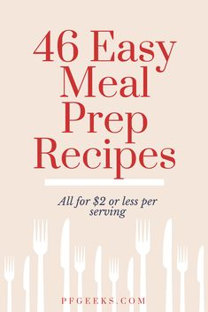 46 Easy Meal Prep Recipes. If you're looking to save money on groceries, this is the list you need. Free PDF download available. Please re-pin! #mealpreprecipes #cheaprecipes