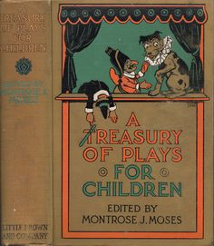 Moses, Montrose J--Treasury of Plays for Children--Boston, Little Brown, 1922--illlus Tony Sarg | Flickr - Photo Sharing!