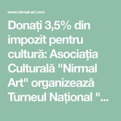 """Donați 3,5% din impozit pentru cultură: Asociația Culturală """"Nirmal Art"""" organizează Turneul Național """"Comorile Persiei"""" :: nirmal-art.com Art, Art Background, Kunst, Performing Arts, Art Education Resources, Artworks"""