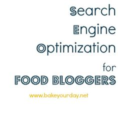 SEO for Food Bloggers | www.bakeyourday.net  ... DIY - Tutorials - Blogging Tips http://pinterest.com/jamhandsblog/diy-tutorials-blogging-tips/
