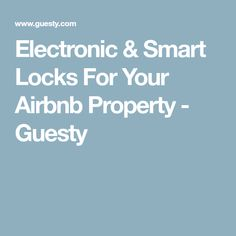 Electronic & Smart Locks For Your Airbnb Property - Guesty
