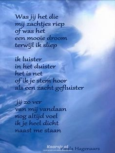 Dit is wel heel mooi! Death Quotes, Me Quotes, Laura Lee, Loosing Someone, Missing Loved Ones, Miss My Dad, Goodbye Quotes, Dutch Words, Poems Beautiful