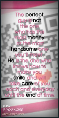 The perfect guy love couples life truth wise inspirational wisdom inspiration pinterest pinterest quotes perfect man the one