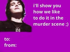 I actually love this, these MCR Valentine Cards / Anytime Cards (because these are suitable for any time) is what I live for ; Bad Valentines Cards, Valentine Images, Mcr Memes, Band Memes, Emo Meme, Emo Pictures, Emo Pics, Pick Up Lines Cheesy, Dallon Weekes