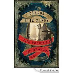 The Prisoner of Heaven AUTHOR Carlos Ruiz Zafon PUBLISHER Harper Collins.