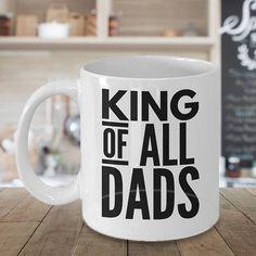 King Of All Dads  Dad Coffee Mug  15oz Mug  Whimsical