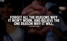 Believe in not just one reason while it will work, believe in alllll the reasons while it will work!!!! Focus on and trust in those!! I promise it will be worth it!! <3