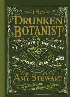 The Drunken Botanist - The Plants That Create The World's Great Drinks av Amy Stewart