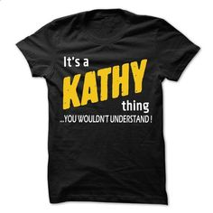 It is KATHY Thing... - 99 Cool Name Shirt ! - printed t shirts #the first tee #black hoodie womens