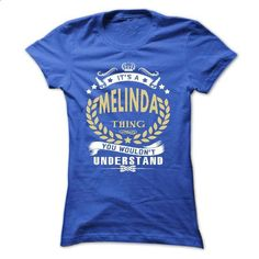 Its a MELINDA Thing You Wouldnt Understand - T Shirt, H - #oversized shirt #cute sweater. MORE INFO => https://www.sunfrog.com/Names/Its-a-MELINDA-Thing-You-Wouldnt-Understand--T-Shirt-Hoodie-Hoodies-YearName-Birthday-Ladies.html?68278