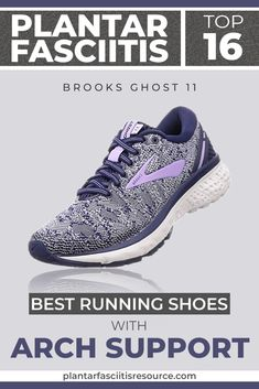 Brooks Ghost 11 is the Best Running Shoe for Plantar Fasciitis. There are others that consumers love just as much, but we've listed why we think these may be the best of the rest. # best running shoes The Best Running Shoes for Plantar Fasciitis Running With Plantar Fasciitis, Facitis Plantar, Plantar Fasciitis Shoes, Top Running Shoes, Brooks Running Shoes, Hiking Shoes, Running Tips, Shoes For High Arches, Best Workout Shoes