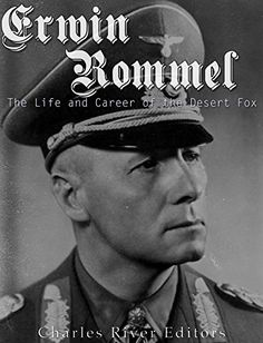 Erwin Rommel: The Life and Career of the Desert Fox by Ch…