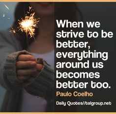 Career Lesson: When we strive to be better, everything around us becomes better…