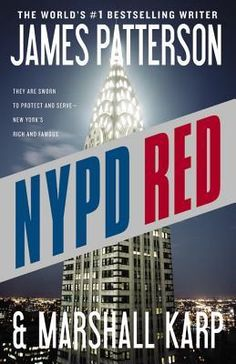 """NYPD Red by James Patterson and Marshall Karp. """"It's the start of Hollywood on Hudson, and New York City is swept up in the glamour. Every night, the red carpet rolls out for movie stars arriving at premieres in limos. Then a world-renowned producer fatally collapses at his power breakfast, and NYPD Red Detective Zach Jordan is the first one on the scene - he works with his beautiful new partner, Detective MacDonald-who also happens to be his ex-girlfriend-to discover who the murderer might…"""