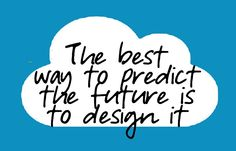 """""""The best way to predict the future is to design it""""  #CertificationCamps #ittraining #skillsbuilding"""