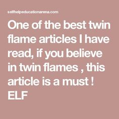 One of the best twin flame articles I have read, if you believe in twin flames , this article is a must , it kept me up all night ! ELF