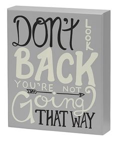 Another great find on #zulily! 'Don't Look Back' Box Sign #zulilyfinds