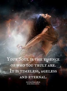 Your Soul is timeless, ageless and eternal. Spiritual Enlightenment, Spiritual Wisdom, Spiritual Growth, Spiritual Awakening Quotes, Spiritual Love, Your Soul, After Life, Inspirational Quotes, Motivational