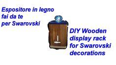 Costruire un espositore Swarovski in legno fai da te(How to build diy wo...