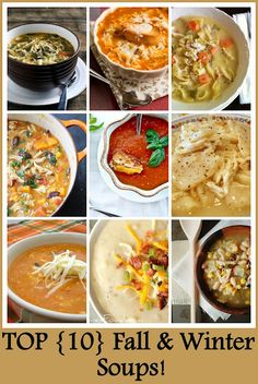 Top 10 Fall & Winter Soups  - love soup. I'll have to look thru these.