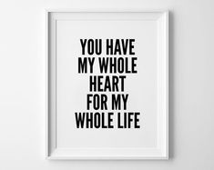 Whole poster print, quote poster, typography art, home decor, words, mottos, love, print, inspirational, minimal, you have my whole heart