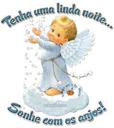 Tenha uma linda noite... Sonhe com os anjos!