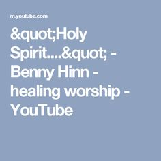 watch it, worship Him in Spirit & in Truth and., be blessed. Rejoice in His presence. Benny Hinn, Holy Spirit, Holi, Worship, Blessed, Healing, Watch, Youtube, Clock