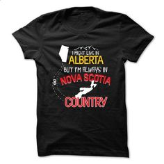 Live in ALBERTA but ill always in NOVA SCOTIA - #tshirt outfit #tshirt kids. CHECK PRICE => https://www.sunfrog.com/States/Live-in-ALBERTA-but-ill-always-in-NOVA-SCOTIA.html?68278