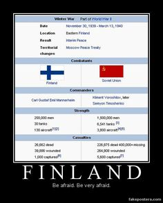 Fear Finland! Never make him mad! I  want to be friend.