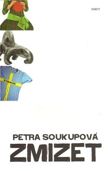 Petra Soukupová: Zmizet Petra, Literature, Outdoor Decor, Literatura