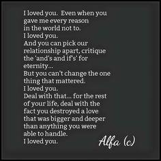 I loved you!...