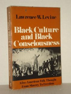 Black Culture and Black Consciousness, Black Thought from Slavery to Freedom