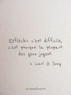 """Réfléchir c'est difficile Quote from Carl Gustav Jung """"Thinking is difficult, which is why most people judge. Poem Quotes, Words Quotes, Funny Quotes, Positive Quotes, Motivational Quotes, Inspirational Quotes, Positive Life, Favorite Quotes, Best Quotes"""