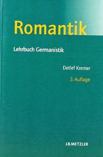 """der intellektuelle - blog: """"... und es war alles, alles gut!"""" - Über das Lehrbuch """"Romantik"""" von Detlef Kremer"""