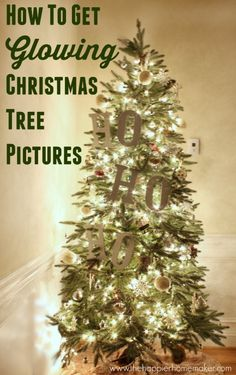 how to get glowing Christmas tree pictures that look amazing!