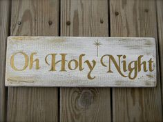 Oh Holy Night Sign. Great Christmas Gift. Crackle antique finish wood block with shabby chic gold leaf letters. Holiday.