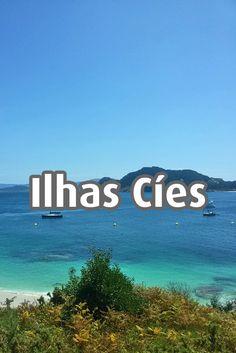 Guia prático para visitar as Ilhas Cíes