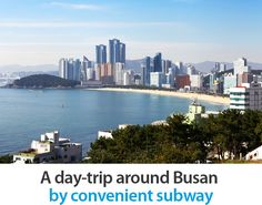 A day-trip around Busan by convenient subway