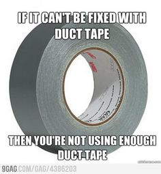 The truth about duct tape and this is how it is ....