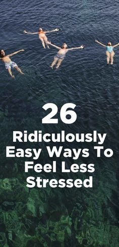 26 Ridiculously Easy Ways To Feel Less Stressed In No Time! Who wouldn't want to try some of these!