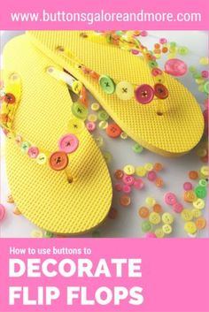 Decorate Flip Flops with Buttons by Anaya Whye for Buttons Galore & More - Easy project that is a great way to create a custom summer wardrobe! Cheap Flip Flops, Bling Flip Flops, Flip Flop Shoes, Diy African Jewelry, Flip Flop Craft, Decorating Flip Flops, Shoe Refashion, How To Make Tutu, Buy Shoes Online